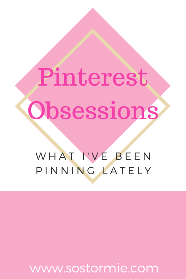 Pinterest Obsessions : What I've been Pinning Lately (Update)
