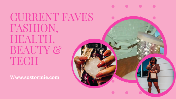 Current Favorites : Fashion, Beauty, Health & Tech